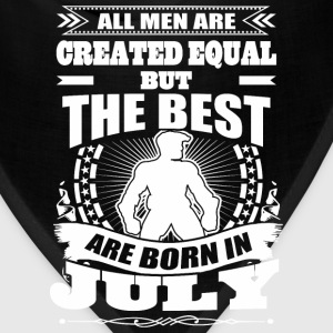 All Men Created Equal But The Best Born In July - Bandana