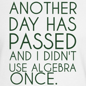 ANOTHER DAY HAS PASSED - AND I DIDN'T USE ALGEBRA  Polo Shirts - Men's Long Sleeve T-Shirt