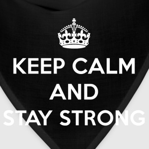 Keep Calm and Stay Strong - Bandana