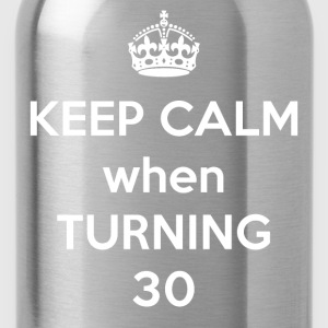 Keep Calm when Turning 30 - Water Bottle