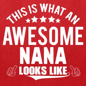 THIS IS WHAT AN AWESOME NANA LOOKS LIKE Women's T-Shirts - Tote Bag
