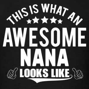 THIS IS WHAT AN AWESOME NANA LOOKS LIKE Long Sleeve Shirts - Men's T-Shirt