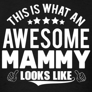THIS IS WHAT AN AWESOME MAMMY LOOKS LIKE Long Sleeve Shirts - Men's T-Shirt