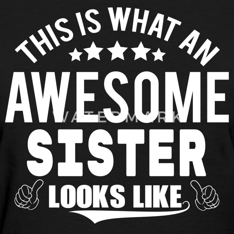 THIS IS WHAT AN AWESOME SISTER LOOKS LIKE Women's T-Shirts - Women's T-Shirt