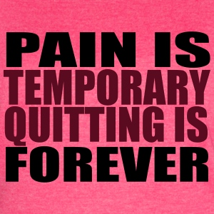 Pain is temporary, quitting is forever Ladies Tank - Women's Vintage Sport T-Shirt