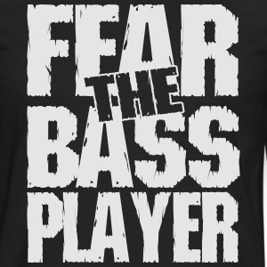 Fear the bass player Hoodies - Men's Premium Long Sleeve T-Shirt