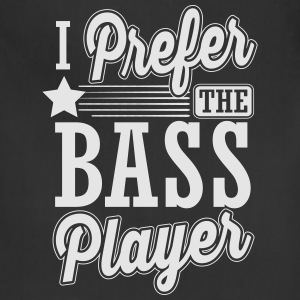 I prefer the bass player T-Shirts - Adjustable Apron