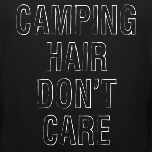 Camping Hair Dont Care Women's T-Shirts - Men's Premium Tank