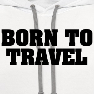 born to travel t-shirt - Contrast Hoodie