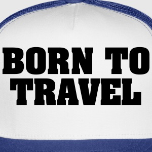 born to travel t-shirt - Trucker Cap
