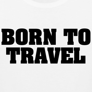 born to travel t-shirt - Men's Premium Tank