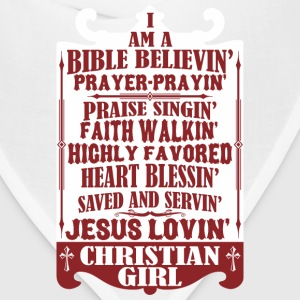I  Am A Bible Believin Jesus Lovin Christian Girl - Bandana