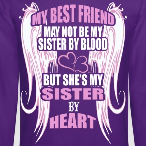 My Best Friend May Not Be My Sister By Blood - Crewneck Sweatshirt