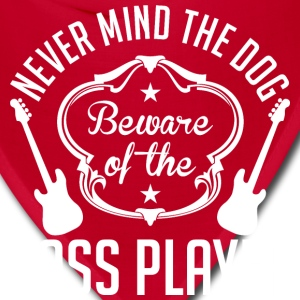 Never Mind The Dog Beware Of The Bass Player - Bandana