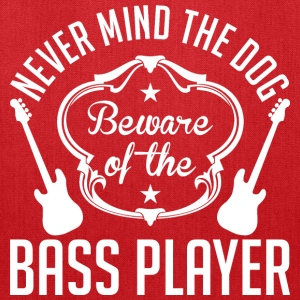Never Mind The Dog Beware Of The Bass Player - Tote Bag