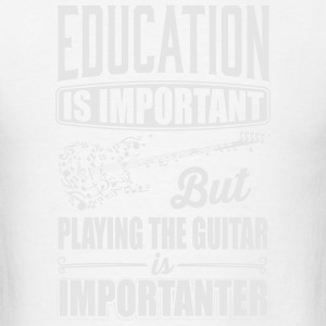playing the guitar is importanter Tank Tops - Men's T-Shirt