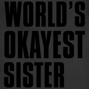 worlds okayest sister - Adjustable Apron