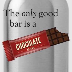 The only good bar is a chocolate bar T-Shirts - Water Bottle