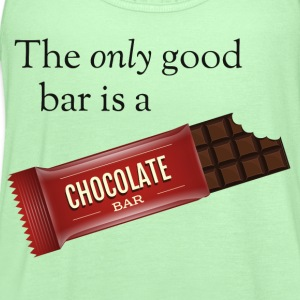 The only good bar is a chocolate bar Hoodies - Women's Flowy Tank Top by Bella