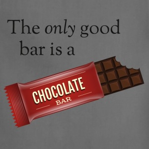 The only good bar is a chocolate bar Hoodies - Adjustable Apron