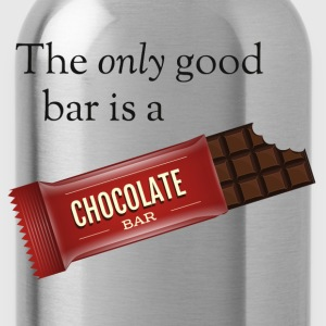 The only good bar is a chocolate bar Hoodies - Water Bottle