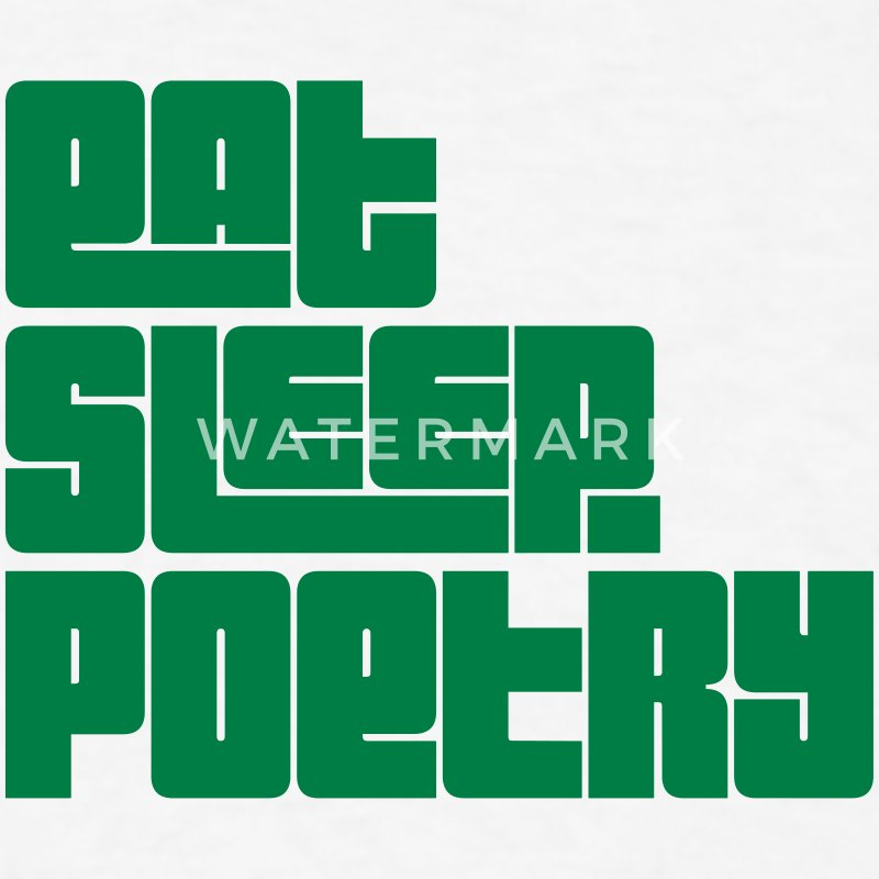eat sleep poetry text t-shirt - Men's T-Shirt