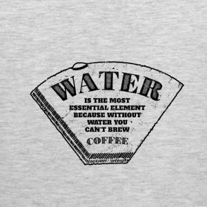 Water is the most essential element T-Shirts - Men's Premium Tank