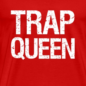 Trap Queen funny - Men's Premium T-Shirt