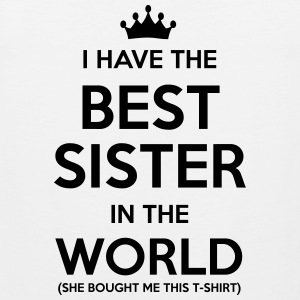i have the best sister in the world t-shirt - Men's Premium Tank