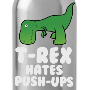 T-Rex Hates Push Ups Funny Dinosaur T-Shirts - Water Bottle