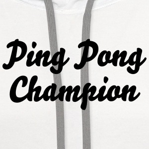 ping pong champion t-shirt - Contrast Hoodie