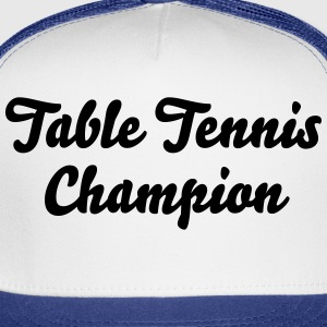table tennis champion t-shirt - Trucker Cap