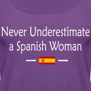 Never Underestimate A Spanish Woman - Women's Premium Tank Top