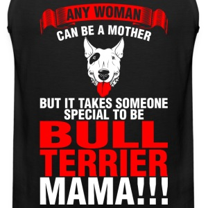 Any Woman Can Be A Mother Bull Terrier Mama - Men's Premium Tank