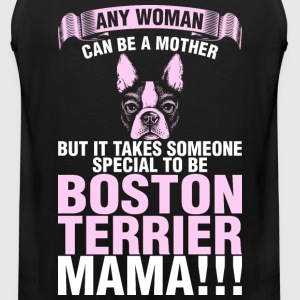 Any Woman Can Be A Mother Boston Terrier Mama - Men's Premium Tank