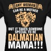 Any Woman Can Be A Mother Dalmatian Mama - Women's T-Shirt