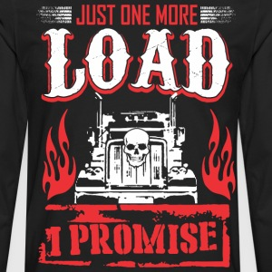Just One More Load I Promise Truck Driver - Men's Premium Long Sleeve T-Shirt
