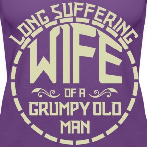 Long Suffering Wife Of A Grumpy Old Man - Women's Premium Tank Top