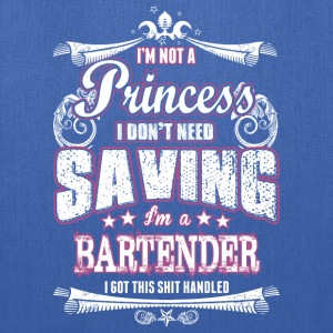 Im Not A Princess I Dont Need Saving Im Bartender - Tote Bag