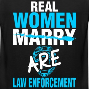 Real Women Marry Are Law Enforcement - Men's Premium Tank