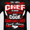 Yes I Am A Chef Talk Myself Expert Advice - Men's T-Shirt
