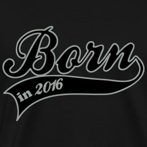 born in 2016 Baby Bodysuits - Men's Premium T-Shirt