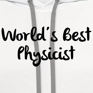 worlds best physicist t-shirt - Contrast Hoodie