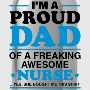 I Am A Proud Dad Of A Freaking Awesome Nurse T-Shirts - Water Bottle