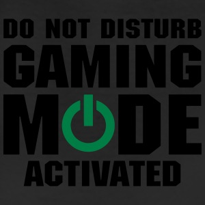 Do Not Disturb Gaming Mode Activated T-Shirts - Leggings