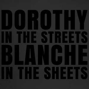 Dorothy in the Streets Blanche in the Sheets T-Shirts - Trucker Cap