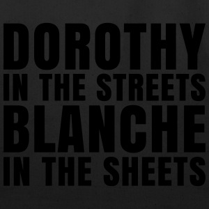 Dorothy in the Streets Blanche in the Sheets T-Shirts - Eco-Friendly Cotton Tote
