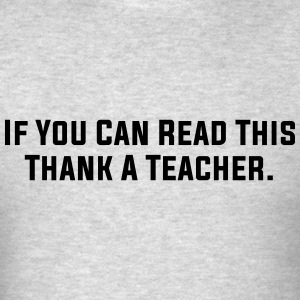 THANK A TEACHER HOODIE - Men's T-Shirt