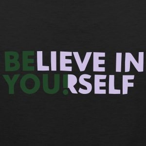 BELIEVE IN YOURSELF! Polo Shirts - Men's Premium Tank