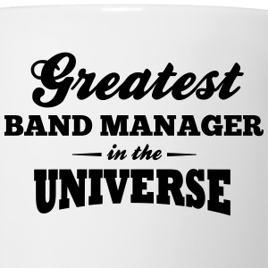 greatest band manager in the universe t-shirt - Coffee/Tea Mug